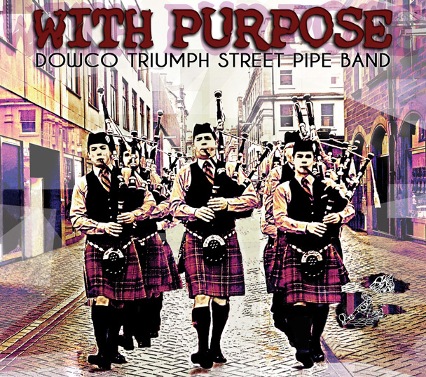 Dowco Triumph Street Pipe Band - With Purpose CD